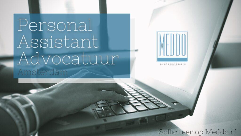 Vacature: Personal Assistant Advocatuur - Amsterdam - Meddo