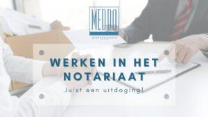 Werken in het notariaat